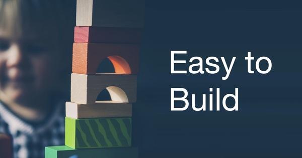 Easy to Build